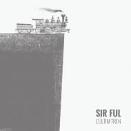 Sir Ful - L'últim Tren